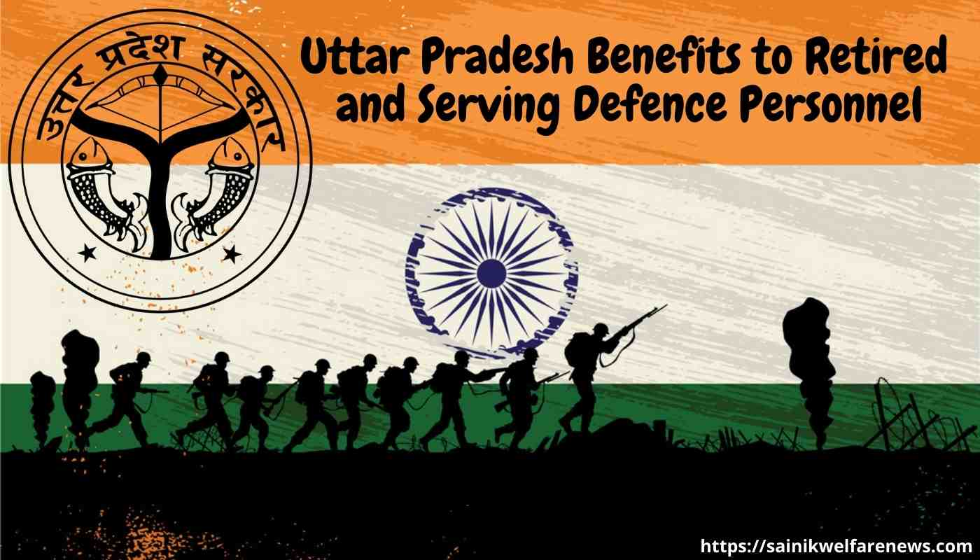 Uttar Pradesh Benefits to Retired and Serving Defence Personnel