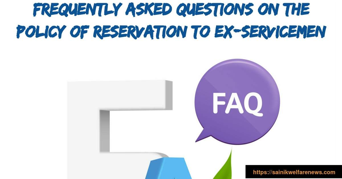 Frequently Asked Questions on the policy of reservation to Ex-servicemen