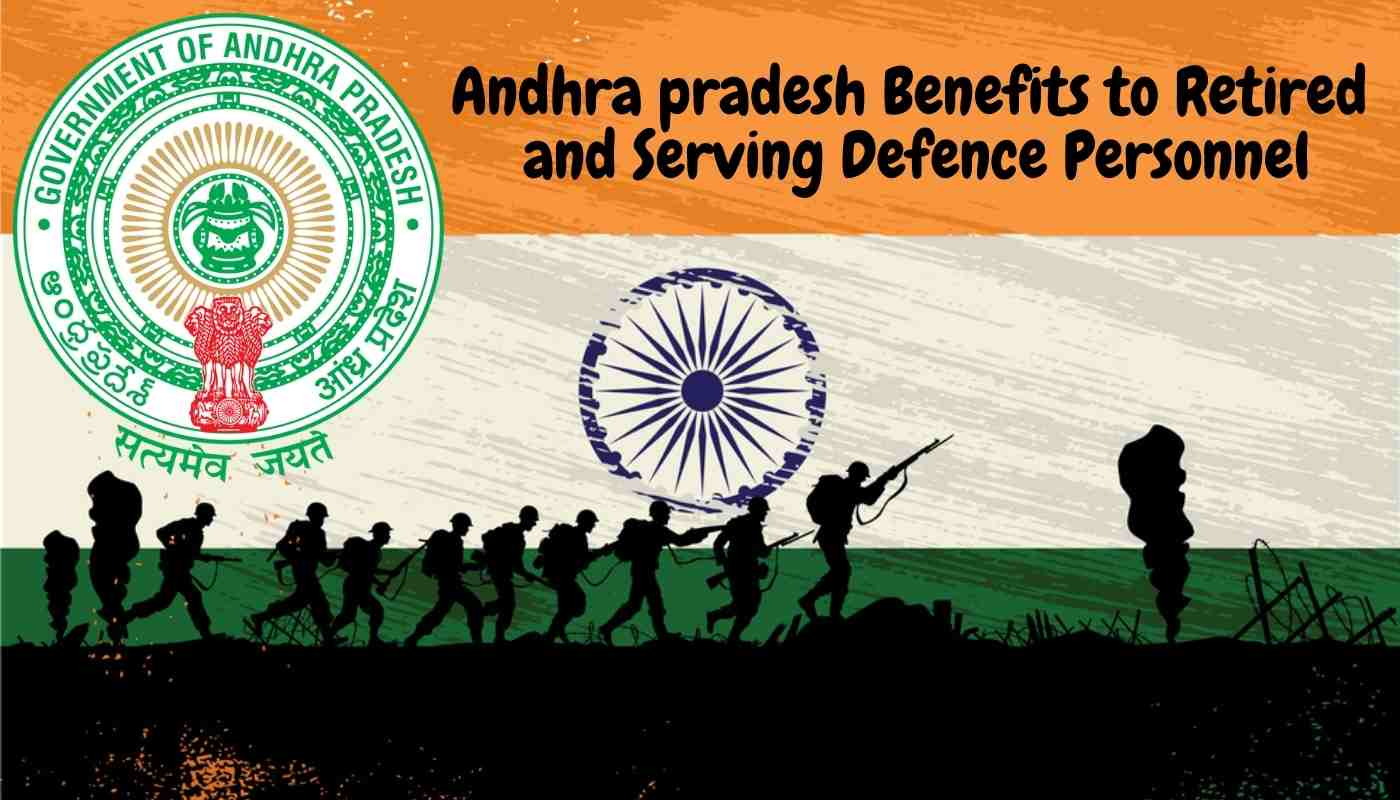 Andhra pradesh Benefits to Retired and Serving Defence Personnel