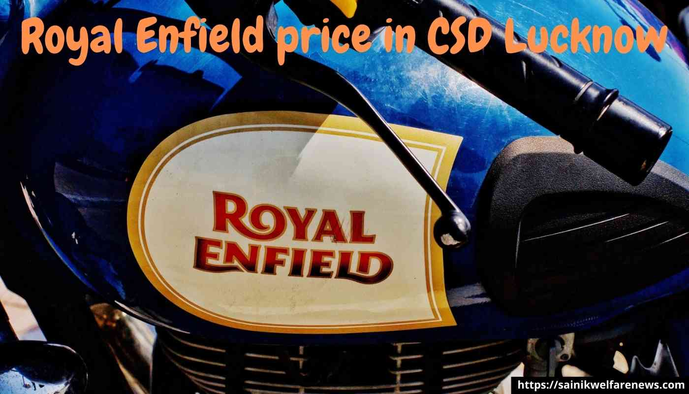 Royal Enfield price in CSD Lucknow