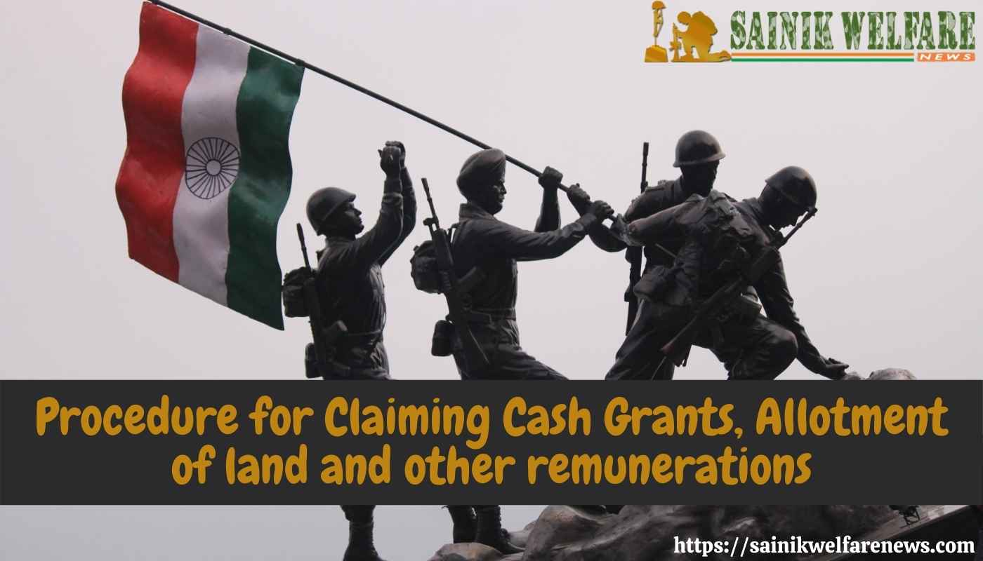 Procedure for Claiming Cash Grants, Allotment of land and other remunerations