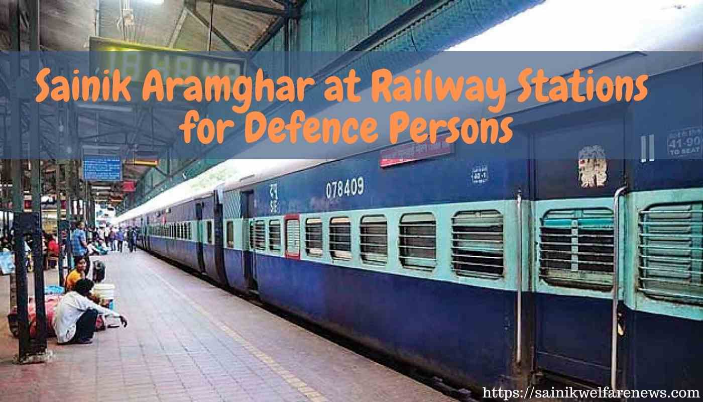 Sainik Aramghar at Railway Stations for Defence Persons