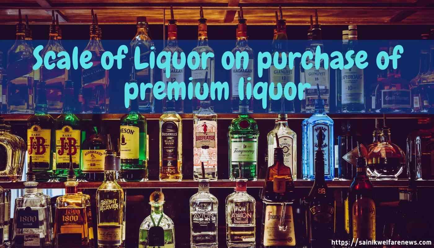 Scale of Liquor on purchase of Premium Liquor